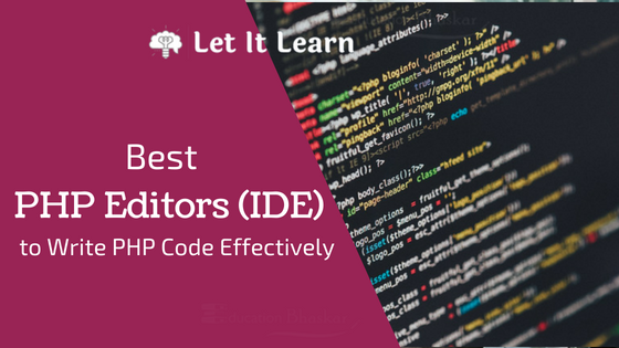 5 Best PHP Editors (IDE) to Write PHP Code Effectively